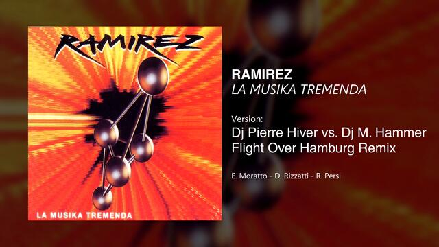 Ramirez - La Musika Tremenda (Dj Pierre Hiver vs. Dj M. Hammer Flight Over Hamburg Remix) - [1998]