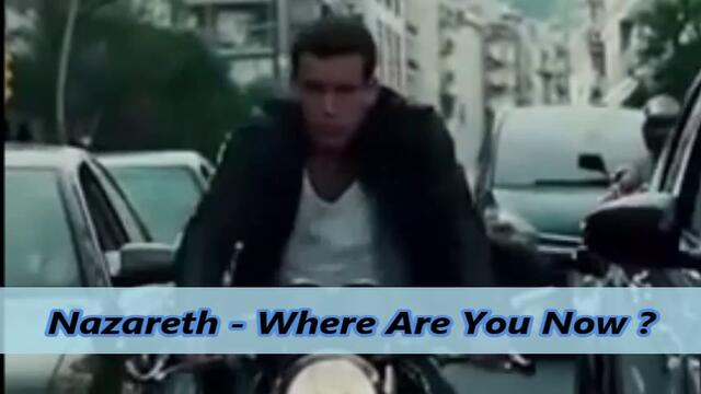 Nazareth - Where Are You Now ? - С вградени BG субтитри