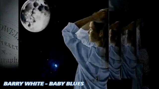 BARRY WHITE - BABY BLUES - С ВГРАДЕНИ BG СУБТИТРИ