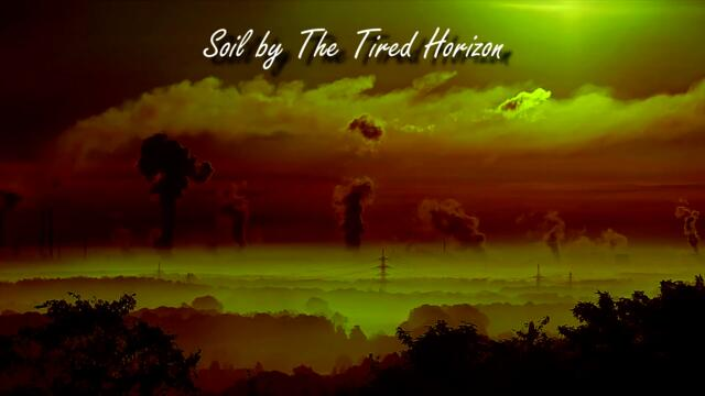 The Tired Horizon - Soil (2019) [dark ambient]