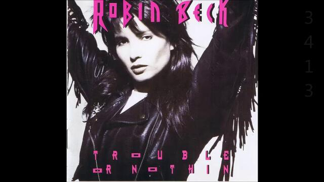 Robin Beck - Trouble Or Notthin 1989 - Full Album