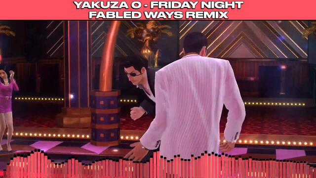 Yakuza 0 - Friday Night [Fabled Ways Remix]